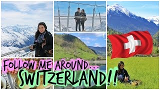 Follow me Around SWITZERLAND! - Mt. TItlis, Interlaken, Gridelwald, Lucerne & Zurich