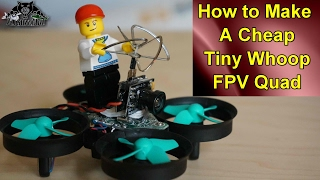 How to make a Cheap FPV Tiny Whoop