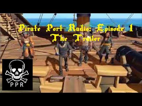 Pirate Port Radio Episode 1: The Trailer