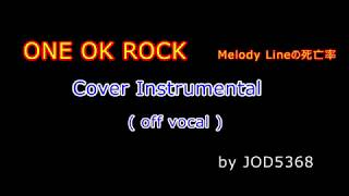 Download Lagu ONE OK ROCK - Melody Lineの死亡率 cover off vocal mp3