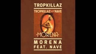 Tropkillaz - Morena (feat. Nave)