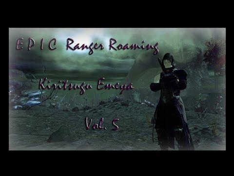 Guild Wars 2 - Epic Ranger Roaming VOL.5 | ft. A V A