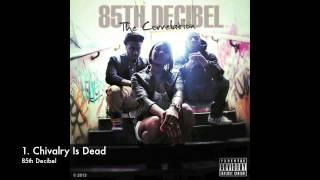 85th Decibel - Chivalry Is Dead [The Correlation EP]