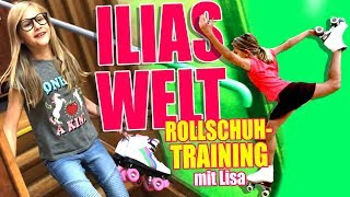 Ilias Welt - Rollschuhtraining mit Lisa