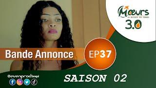 MOEURS  - Saison 2 - Episode 37 : la bande annonce
