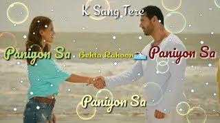Very Beautiful Whatsapp Status Paniyon Sa Song - John Abraham - Atif Aslam -Satyameva Jayate
