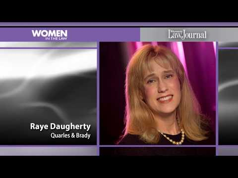 2018 Women in the Law - Raye Daugherty - Quarles & Brady