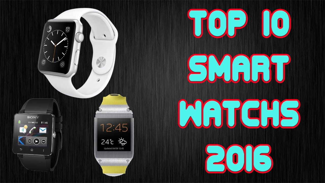 3c227f53be0d95 Top 10 Smartwatches 2016 - Top 10 Best Smartwatches 2016 - YouTube