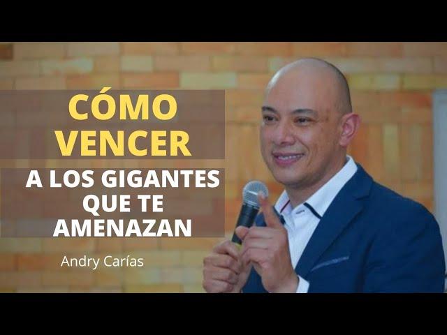 Cómo vencer a los gigantes que te amenazan - Andry Carías