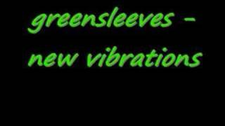 greensleeves - new vibrations
