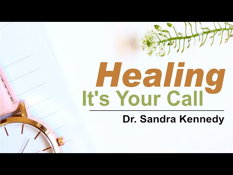 Healing, It's Your Call by Dr. Sandra Kennedy  (National_117)