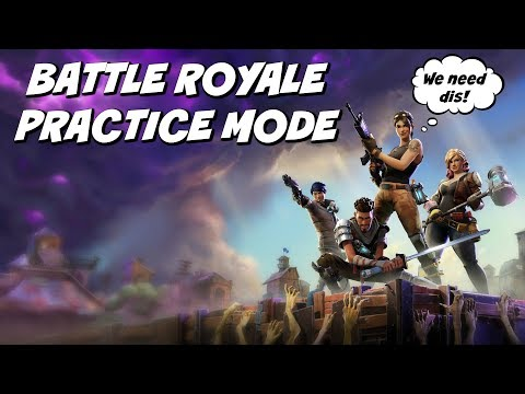 Fortnite Battle Royale Practice Mode | What Starters Need