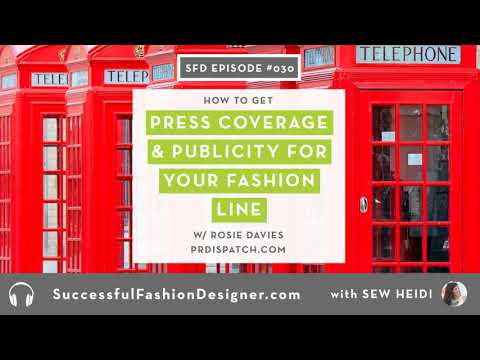 SFD030: How to Get Press Coverage & Publicity for Your Fashion Line