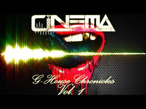 CINEMA - G-HOUSE CHRONICLES Vol. 1  ( TOP BEST G-HOUSE MUSIC AND MIXES )