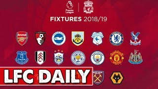 Liverpool FC 2018/19 Fixtures Announced??!! Christmas Looks Tricky!! #LFC #LFCNEWS