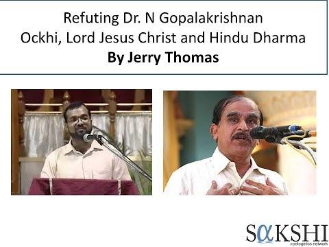 Why Dr N Gopalakrishan Questions Christ for Ockhi? Hindu Lack of Hope - Jerry Thomas(Malayalam)