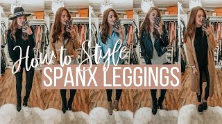 HOW TO STYLE SPANX FAUX LEATHER LEGGINGS! *10 WAYS* | Moriah Robinson