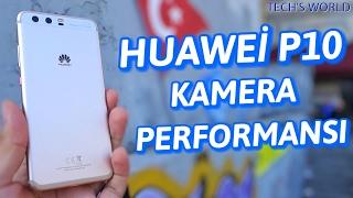 Huawei P10 Kamera Performansı 📷