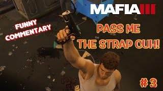 PASS ME THE STRAP CUH! ( FUNNY MAFIA 3 COMMENTARY #3) BY @ITSREAL85