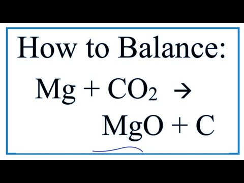 How To Balance Mg + CO2 = MgO + C (Magnesium Plus Carbon Dioxide)