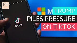 Trump sanctions pile pressure on TikTok-Microsoft deal   DC Diary