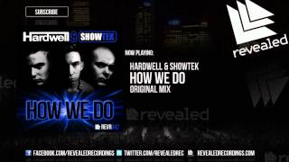 Hardwell & Showtek - How We Do [OUT NOW]