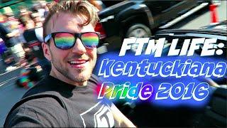 FTM Life: Kentuckiana Pride 2016