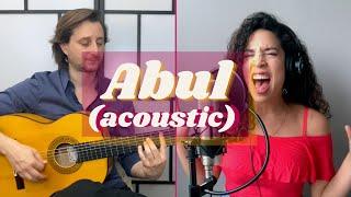 """Abul (versión acústica) - Ana Lía ft. Benjamin Barrile & Rosendo """"Chendy"""" León"""