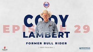 Episode 29 - Cody Lambert