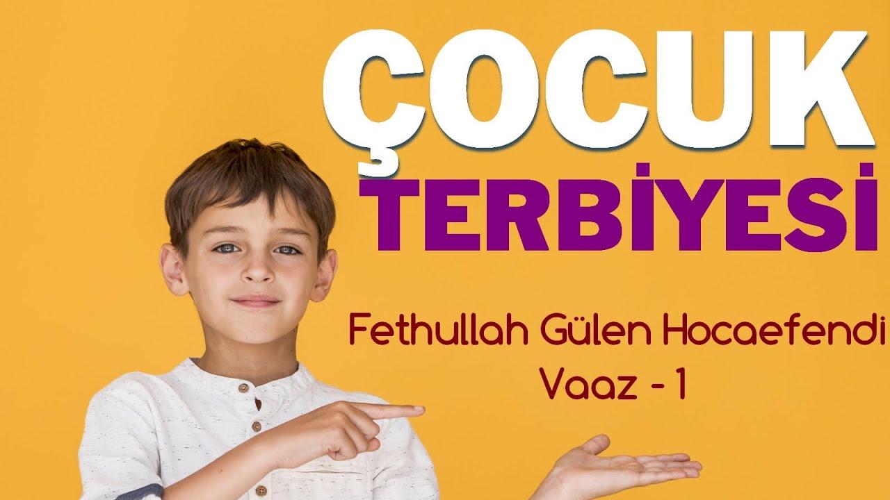 Çocuk Terbiyesi   1. Vaaz   Fethullah Gülen Hocaefendi