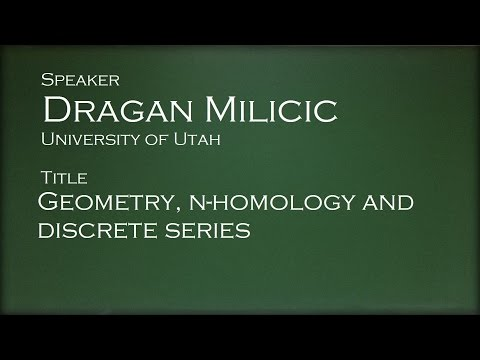 Dragan Milicic - Geometry, n-homology and limits of discrete series