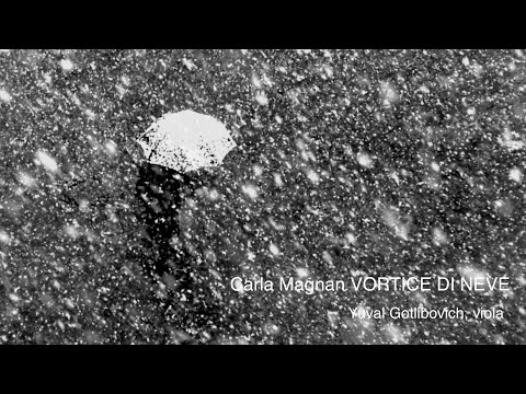 Carla Magnan: Extracted From VORTICE DI NEVE For Solo Viola