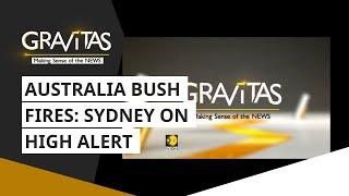 Gravitas: Australia Bush Fires: Sydney On High Alert