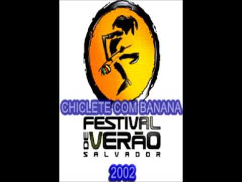 CHICLETE COM BANANA FESTIVAL DE VERÃO 2002 ÁUDIO