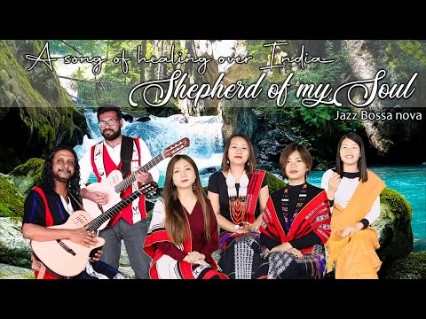 Shepherd of my Soul - a song of healing over India