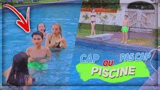CAP OU PAS CAP PISCINE w/ Jajoux, Garance et Léa