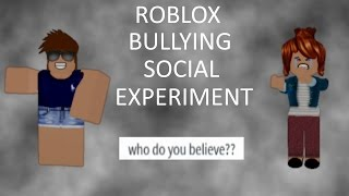 Roblox Bullying Social Experiment - Who Would You Believe?