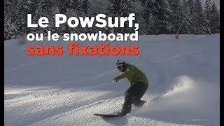 Le PowSurf, ou le snowboard sans fixations