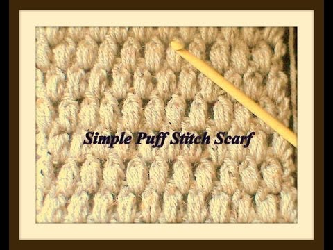 How To Crochet A Puff Stitch Scarf - YouTube