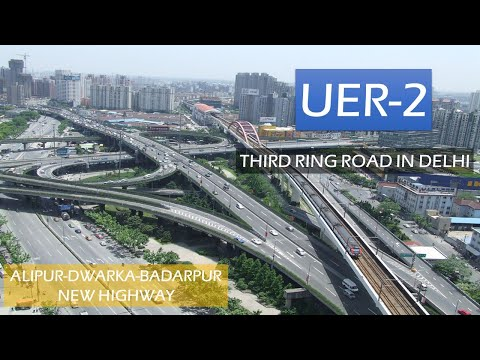 UER 2 Update   Third Ring Road Project in Delhi   Megaprojects in Delhi NCR   Papa Construction