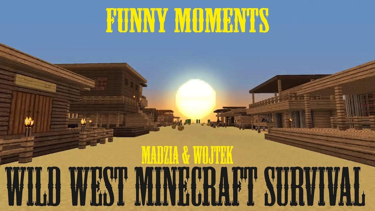 Funny moments 3 wild west minecraft survival madzia wojtek youtube - Wild west funny ...