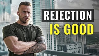 How to Turn REJECTION into CONFIDENCE