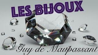Livre audio : Les Bijoux, Guy de Maupassant