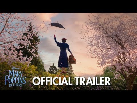 Mary Poppins Returns starring Emily Blunt (First Official Trailer!)