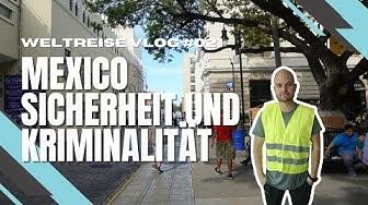 Kriminalität und Sicherheit in Mexiko - unsere Erfahrungen - Weltreise VLOG #21 4K