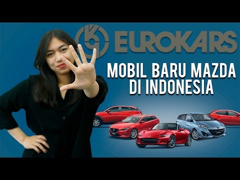 5 Mobil Baru Mazda di Indonesia