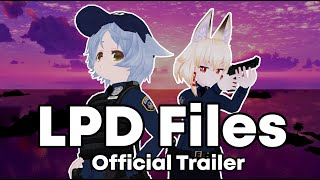 LPD Files - Trailer - Loli Police Department