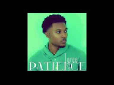 Tyree see you (Patience)