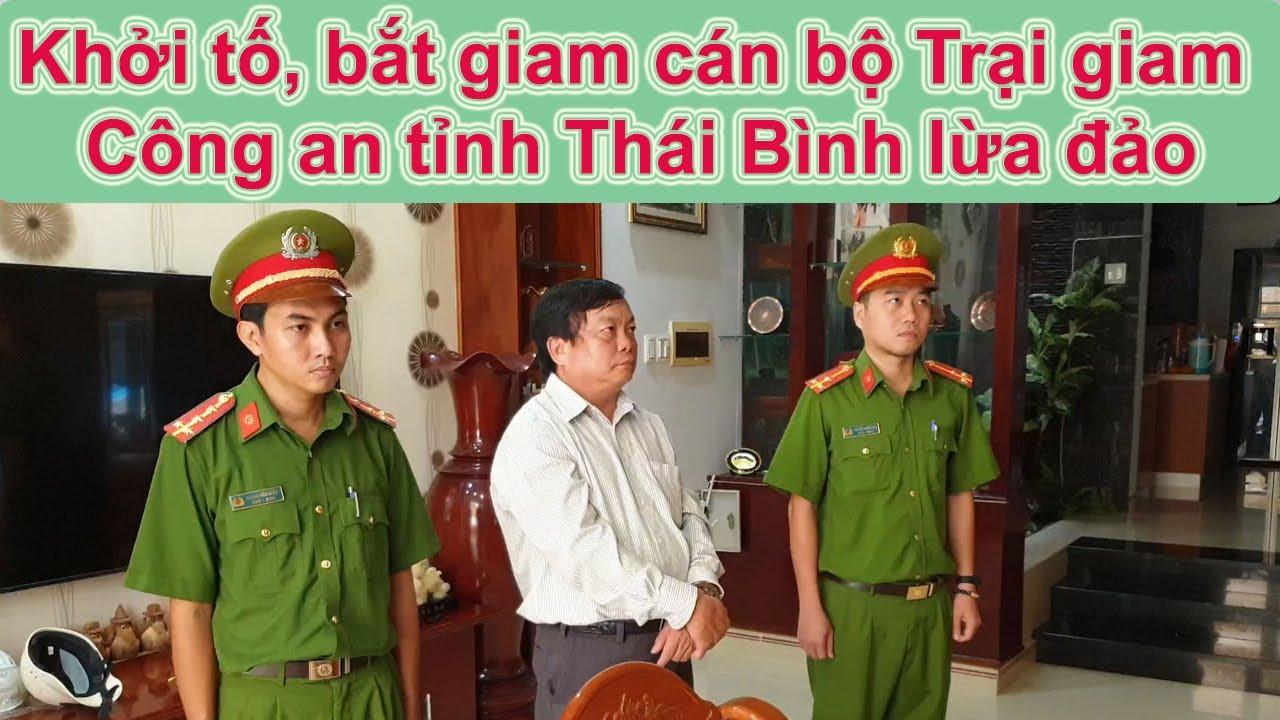 Cán bộ Công an Thái Bình bị bắt giam vì lừa đảo