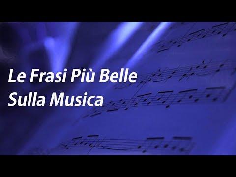 Le Frasi Piu Belle Sulla Musica Youtube